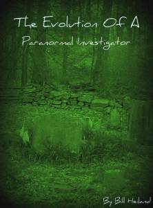 The Evolution of a Paranormal Investigator
