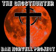 Th Ghosthunter Dan Norvell Project